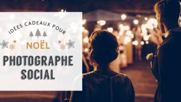 5 cadeaux de rêve pour le photographe social