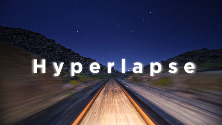 L'hyperlapse : qu'est-ce que c'est et comment le réaliser