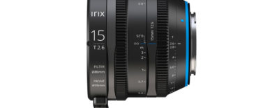 Irix Cine 15 mm T2.6 : le nouvel ultra grand angle cinéma