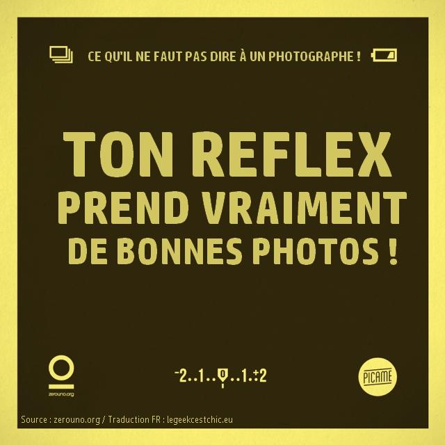 15 phrases qu'il ne faut pas dire à un photographe : ton reflex prend vraiment de bonnes photos