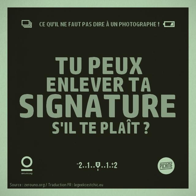 Tu peux enlever ta signature, s'il te plaît ?
