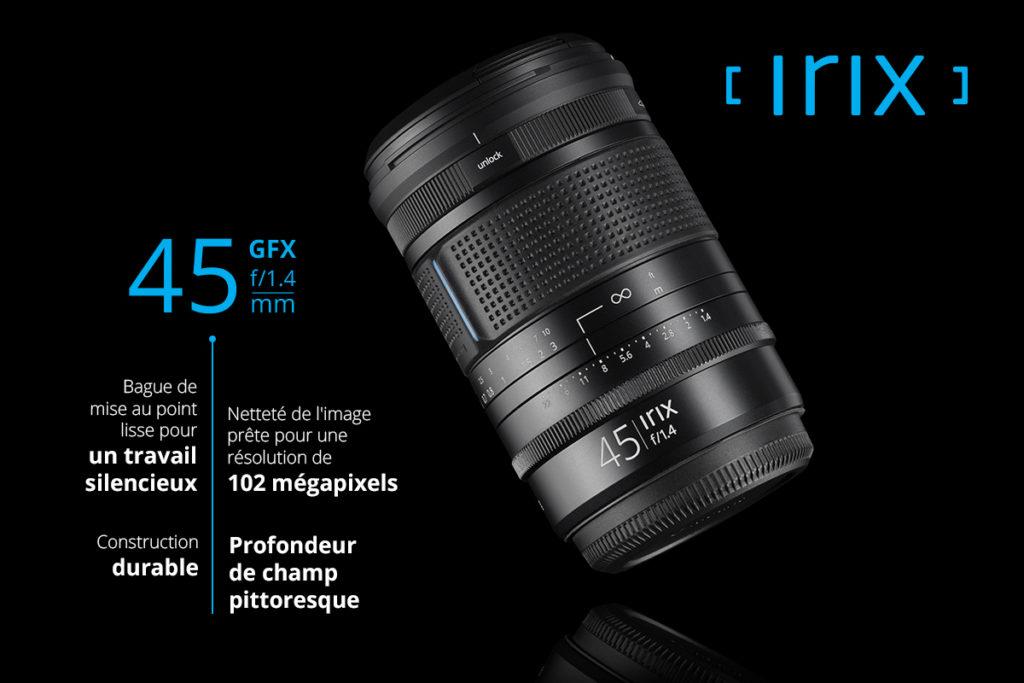 Irix 45mm f/1.4 GFX : le nouvel objectif pour les montures Fujifilm G