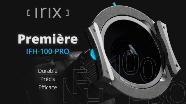 Le porte-filtres le plus avancé : Irix Edge IFH-100-PRO